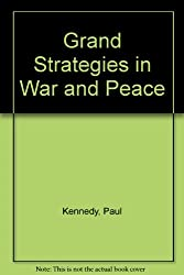 Grand Strategies in War and Peace