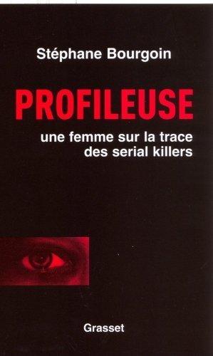 Profileuse : Une femme sur la trace des serial killers de Bourgoin. Stéphane (2007) Broché