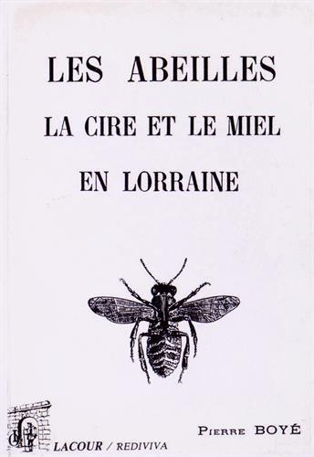 Les abeilles, la cire et le miel en Lorraine
