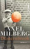 Düsternbrook: Roman von Axel Milberg