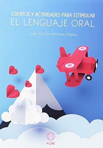 Cuentos y actividades para estimular el lenguaje oral por Juan Carlos Arriaza Mayas