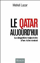 Le Qatar aujourd'hui, la singulière trajectoire d'un riche émirat