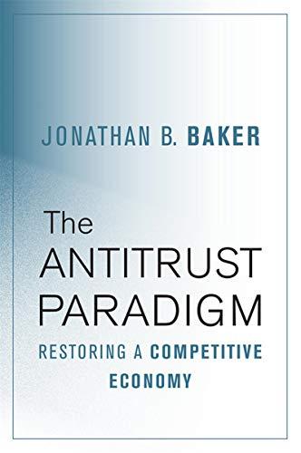 The Antitrust Paradigm: Restoring a Competitive Economy (English Edition)