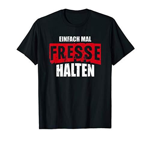 Herren Einfach mal Fresse halten T-Shirts Lustiger Spruch