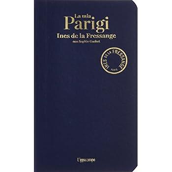 La Mia Parigi. Con Cartina