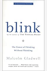 Blink: The Power of Thinking Without Thinking by Gladwell, Malcolm (2005) Paperback Paperback