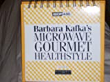 Barbara Kafka's  Microwave Gourmet Healthstyle: 150 Great Recipes on an Easy-To-Us Easel