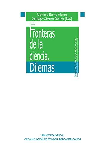 FRONTERAS DE LA CIENCIA. DILEMAS (EDUCACIÓN CIENCIA CULTURA)