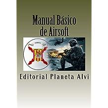Manual Básico de Airsoft: La Guia de Iniciación del Principiante