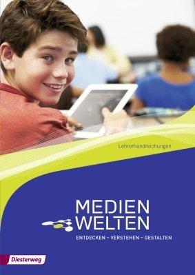 Medienwelten, Entdecken - Verstehen - Gestalten, Lehrerhandreichungen 1