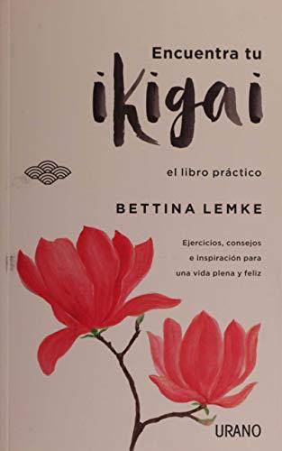 Encuentra tu ikigai / Find your Ikigai: El Libro Practico