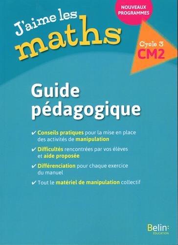 J'aime les maths CM2 : Guide pédagogique