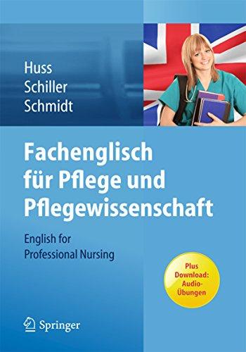 Fachenglisch für Pflege und Pflegewissenschaft: English for Professional Nursing