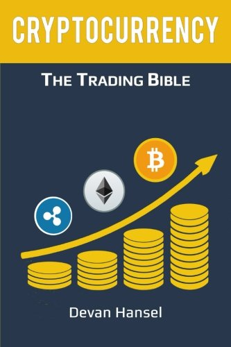 Cryptocurrency Trading: How to Make Money by Trading Bitcoin and other Cryptocurrency: Volume 2 (Cryptocurrency and Blockchain)