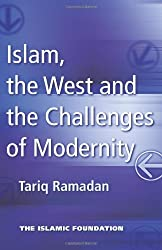 Islam, the West, and Challenges of Modernity by Tariq Ramadan (2003-11-30)