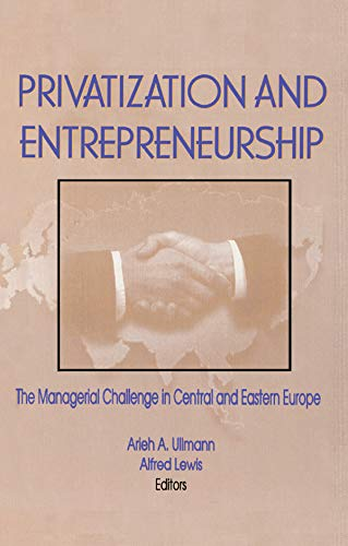 Privatization and Entrepreneurship: The Managerial Challenge in Central and Eastern Europe (English Edition)