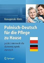 Polnisch-Deutsch für die Pflege zu Hause: polski i niemiecki dla domowej opieki starszych