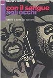 Con il sangue agli occhi. Lettere e scritti dal carcere (Book) di Jackson, George L. (2008) Tapa blanda