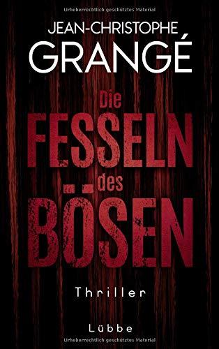 Buchseite und Rezensionen zu 'Die Fesseln des Bösen: Thriller' von Jean-Christophe Grangé