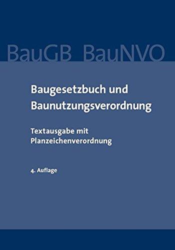 Baugesetzbuch und Baunutzungsverordnung: Textausgabe mit Planzeichenverordnung