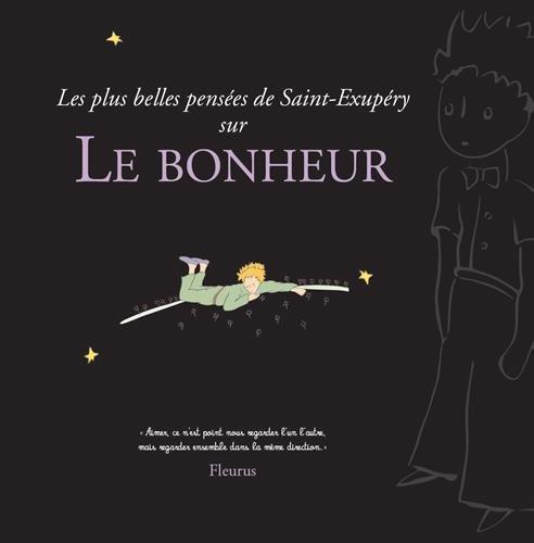 Les plus belles pensées d'Antoine de Saint-Exupery sur le bonheur par Antoine de Saint-Exupéry