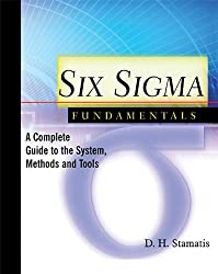 Six Sigma Fundamentals: A Complete Introduction to the System, Methods, and Tools: A Complete Guide to the System, Methods, and Tools