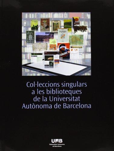 Col.leccions singulars a les biblioteques de la Universitat Autònoma de Barcelon