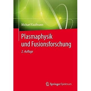 Plasmaphysik und Fusionsforschung (German Edition): 2. Auflage
