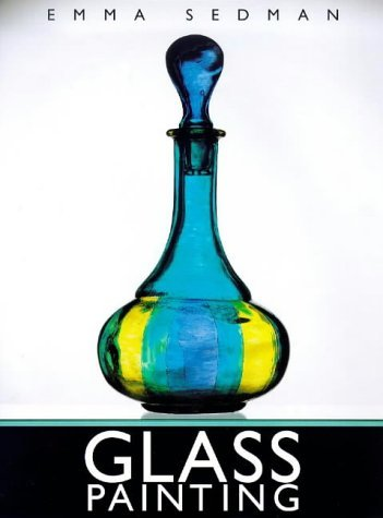 Glass Painting by Emma Sedman (4-Nov-1999) Paperback
