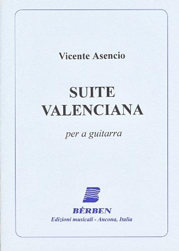 ASENCIO V. - Suite Valenciana para Guitarra (Gilardino)