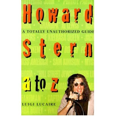 [(Howard Stern: A to Z)] [Author: L. Lucaire] published on (December, 1998)