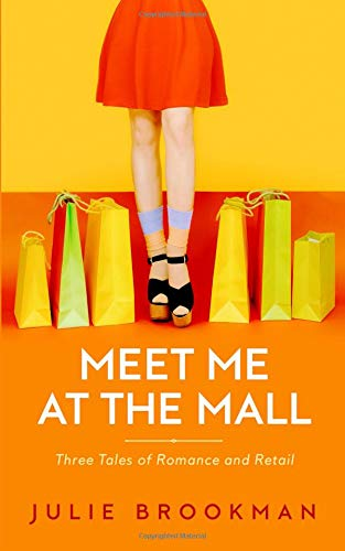 Meet Me at the Mall: Three Tales of Romance and Retail