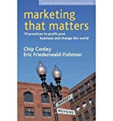 [(Marketing That Matters: 10 Practices to Profit Your Business and Change the World )] [Author: Chip Conley] [Oct-2006]