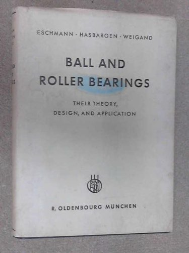 Ball and Roller Bearings - Their Theory, Design, and Application