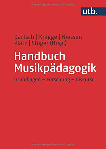 Handbuch Musikpädagogik: Grundlagen - Forschung - Diskurse