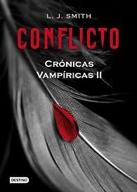 Conflicto: Crónicas Vampíricas 2 par  L. J. Smith