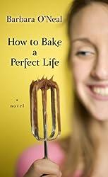 How to Bake a Perfect Life (Wheeler Hardcover)