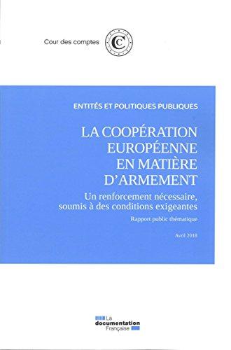 La coopération européenne en matière d'armement, un renforcement nécessaire soumie à des conditions exigeantes : Avril 2018