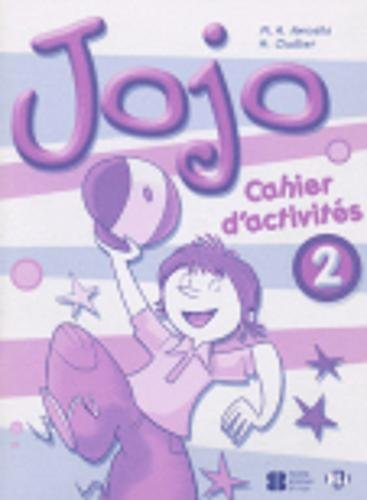 Jojo cahier per la scuola elementare: jojo 2 cahier d'activités (corso di lingua francese)
