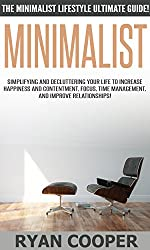 Minimalist: The Minimalist Lifestyle Ultimate Guide! - Simplifying And Decluttering Your Life To Increase Happiness And Contentment, Focus, Time Management, ... Peace, Concentration) (English Edition)