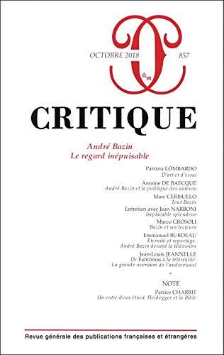 Critique 857 : Andre Bazin le Regard Inepuisable par Collectif