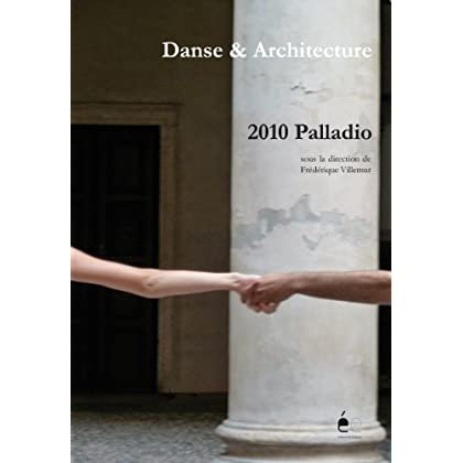 Dance & Architecture : 2010 Palladio