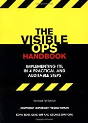 The Visible Ops Handbook: Implementing ITIL in 4 Practical and Auditable Steps by Kevin Behr (15-Jun-2005) Paperback