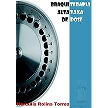 Braquiterapia de Alta Taxa de Dose: Garantia de Qualidade (Portuguese Edition)