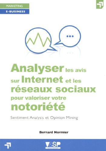 Analyser les avis sur internet et les réseaux sociaux pour valoriser votre notoriété