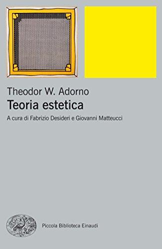 Teoria estetica (piccola biblioteca einaudi. nuova serie vol. 462)