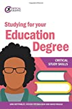 Studying for your Education Degree (Critical Study Skills)