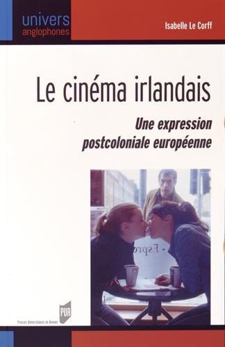 Le cinéma irlandais : Une expression postcoloniale européenne