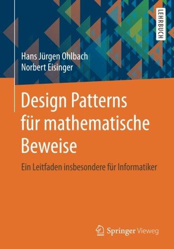 Design Patterns für mathematische Beweise: Ein Leitfaden insbesondere für Informatiker (Der In Design-computer-software)