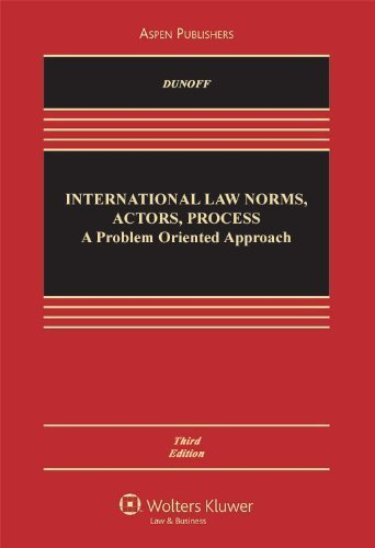 International Law: Norms, Actors, Process: A Problem-Oriented Approach, Third Edition by Dunoff (2010-07-29)
